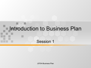 Introduction to Business Plan Session 1 J0704-Business Plan
