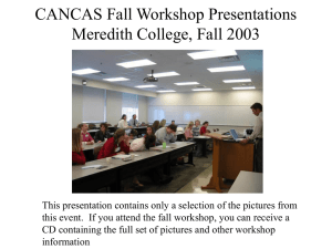CANCAS Fall Workshop Presentations Meredith College, Fall 2003
