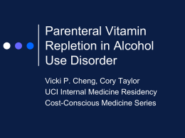 Parenteral Vitamin Repletion in Alcohol Use Disorder Vicki P. Cheng, Cory Taylor