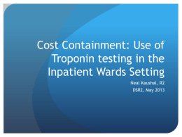 Cost Containment: Use of Troponin testing in the Inpatient Wards Setting