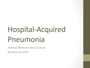 Hospital-Acquired Pneumonia Internal Medicine Mini-Lecture Revised Jan 2016