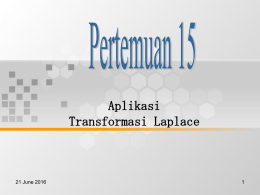 Aplikasi Transformasi Laplace 21 June 2016 1