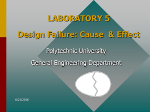 LABORATORY 5 Design Failure: Cause  & Effect Polytechnic University General Engineering Department