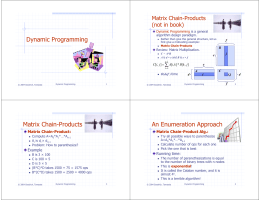 Dynamic Programming Matrix Chain-Products An Enumeration Approach (not in book)