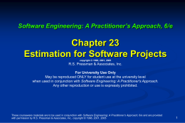 Chapter 23 Estimation for Software Projects Software Engineering: A Practitioner's Approach, 6/e