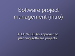Software project management (intro) STEP WISE An approach to planning software projects