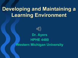 Developing and Maintaining a Learning Environment Dr. Ayers HPHE 4480
