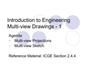 Introduction to Engineering Multi-view Drawings - 1 Agenda Multi-view Projections