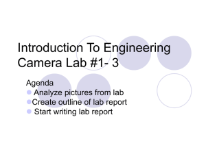 Introduction To Engineering Camera Lab #1- 3 Agenda Analyze pictures from lab