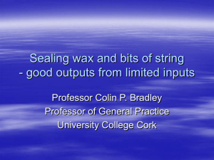 Sealing wax and bits of string Professor Colin P. Bradley