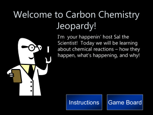 Welcome to Carbon Chemistry Jeopardy!