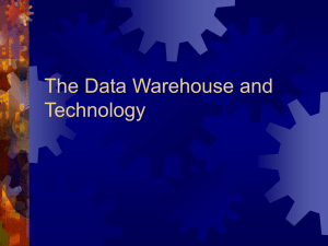 The Data Warehouse and Technology