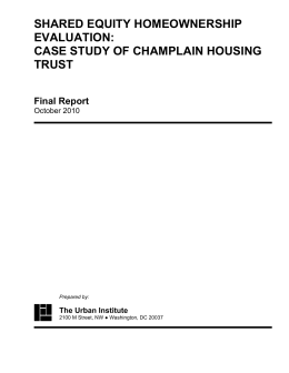 SHARED EQUITY HOMEOWNERSHIP EVALUATION: CASE STUDY OF CHAMPLAIN HOUSING TRUST