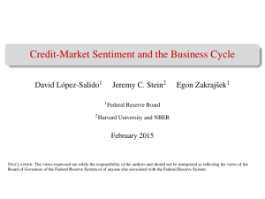 Credit-Market Sentiment and the Business Cycle David L´opez-Salido Jeremy C. Stein Egon Zakrajˇsek