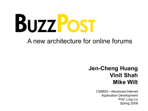 A new architecture for online forums Jen-Cheng Huang Vinit Shah Mike Wilt