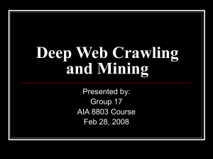 Deep Web Crawling and Mining Presented by: Group 17