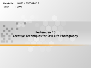 Pertemuan 10 Creative Techniques for Still Life Photography Tahun