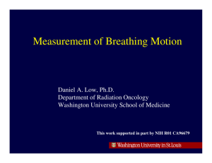 Measurement of Breathing Motion Daniel A. Low, Ph.D. Department of Radiation Oncology