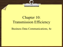 Chapter 10: Transmission Efficiency Business Data Communications, 4e