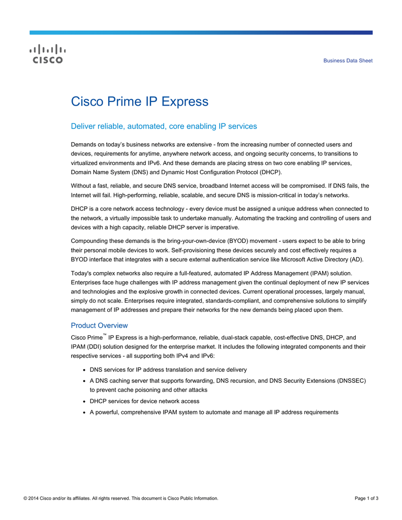 Cisco Prime IP Express Deliver reliable, automated, core enabling IP