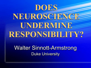DOES NEUROSCIENCE UNDERMINE RESPONSIBILITY?