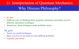 11. Interpretation of Quantum Mechanics Why Discuss Philosophy?