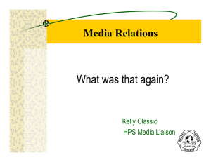 What was that again? Media Relations Kelly Classic HPS Media Liaison