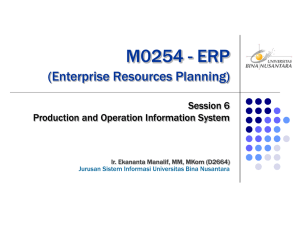 M0254 - ERP (Enterprise Resources Planning) Session 6 Production and Operation Information System