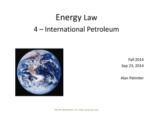 Energy Law 4 – International Petroleum Fall 2014