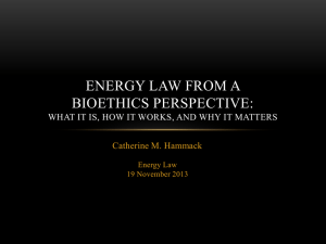 ENERGY LAW FROM A BIOETHICS PERSPECTIVE: Catherine M. Hammack