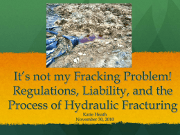 It's not my Fracking Problem! Regulations, Liability, and the Katie Heath