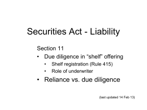 Securities Act - Liability • Reliance vs. due diligence Section 11