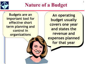 Nature of a Budget An operating budget usually covers one year