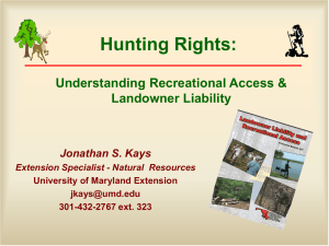 Hunting Rights: Understanding Recreational Access & Landowner Liability Jonathan S. Kays