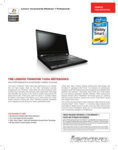 THE LENOVO THINKPAD T420s NOTEBOOKS Lenovo recommends Windows 7 Professional.