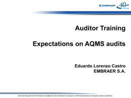 Auditor Training Expectations on AQMS audits Eduardo Lorenzo Castro EMBRAER S.A.