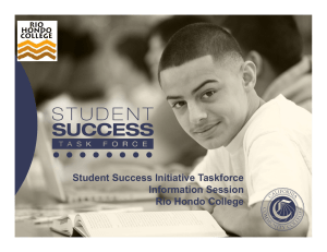 Student Success Initiative Taskforce Information Session Rio Hondo College