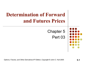 Determination of Forward and Futures Prices Chapter 5 Pert 03