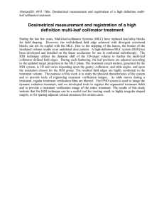 AbstractID: 6931 Title: Dosimetrical measurement and registration of a high... leaf collimator treatment
