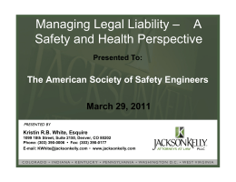 Managing Legal Liability – A Safety and Health Perspective March 29, 2011