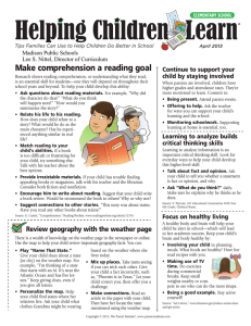 Make	comprehension	a	reading	goal Continue	to	support	your child	by	staying	involved