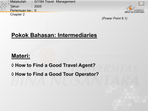 Pokok Bahasan: Intermediaries Materi:  How to Find a Good Travel Agent?