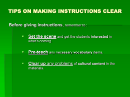 TIPS ON MAKING INSTRUCTIONS CLEAR Before giving instructions Set the scene Pre-teach