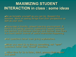MAXIMIZING STUDENT INTERACTION in class : some ideas