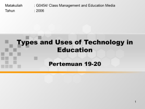 Types and Uses of Technology in Education Pertemuan 19-20 Matakuliah