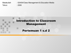 Introduction to Classroom Management Pertemuan 1 s.d 2 Matakuliah