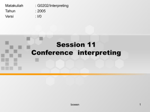 Session 11 Conference  interpreting Matakuliah : G0202/Interpreting