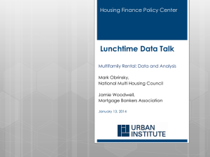 Lunchtime Data Talk Housing Finance Policy Center Multifamily Rental: Data and Analysis
