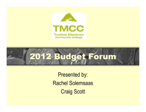 2012 Budget Forum Presented by: Rachel Solemsaas Craig Scott