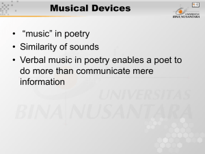 "Musical Devices • ""music"" in poetry • Similarity of sounds"